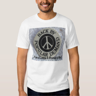 Back By Popular Demand/ Peace Love & Rock n Roll Tee Shirt