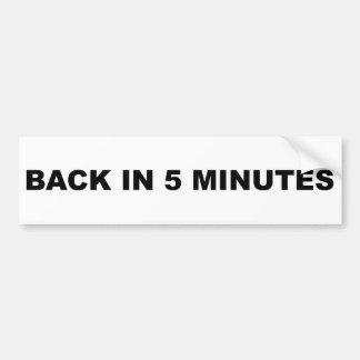 Back in Five Minutes Bumper Stickers