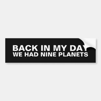 Back in my day we had nine planets bumper sticker
