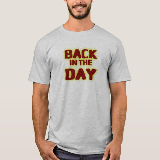 Back in the Day Fun T-Shirt
