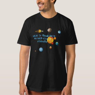 Back in Them days nine planets funny tshirt design