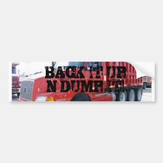 BACK IT UP N DUMP IT! BUMPER STICKER
