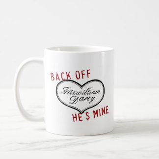 Back off He's Mine Mr. Darcy mug