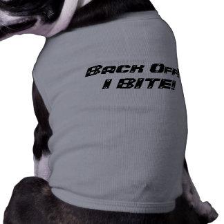 BACK OFF! I BITE!-Warning for Dog Shirt