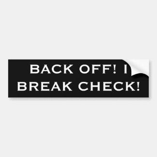 BACK OFF! I BREAK CHECK! BUMPER STICKER