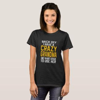 Back Off I have A Crazy Grandma Gift T-Shirt