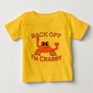 Back Off, I'm Crabby Baby T-Shirt