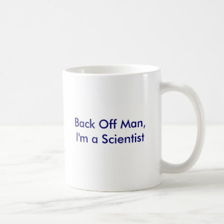 Back Off Man, I'm a Scientist Mugs