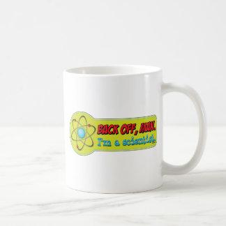 Back off, man. I'm a scientist. Coffee Mug