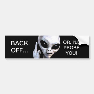 Back Off Or I ll Probe You - Bumper Sticker