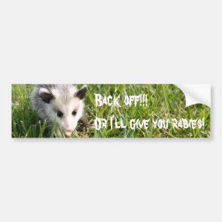 Back off!!! Or I'll give you rabies! Bumper Sticker