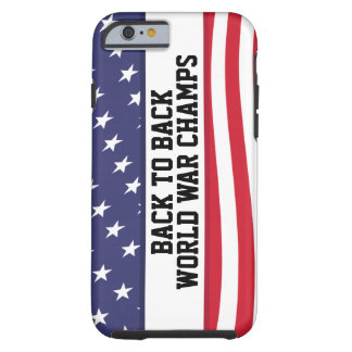 Back to Back World War Champions iPhone 6 case Tough iPhone 6 Case