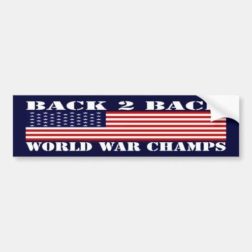 Back To Back World War Champs Bumper Sticker