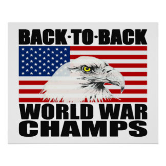 Back To Back World War Champs Eagle Poster