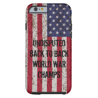 Back to Back World War Champs iPhone 6 case Tough iPhone 6 Case