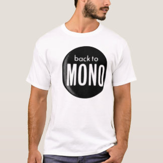 back to mono T-Shirt