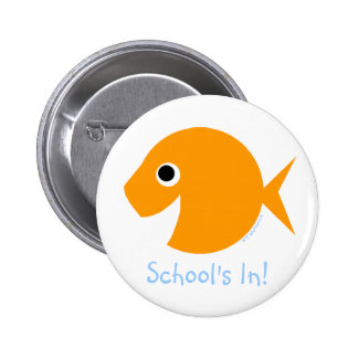 "Back To School ""School's In!"" Goldfish 6 Cm Round Badge"