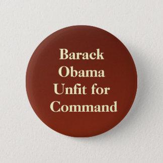 backdropapplication, Barack ObamaUnfit for Command 6 Cm Round Badge