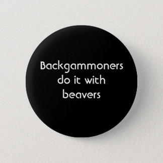"""Backgammoners Do It With Beavers"" Button"