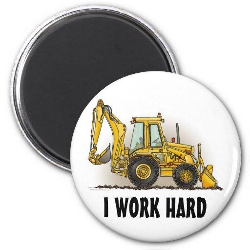 Backhoe Round Magnet I Work Hard