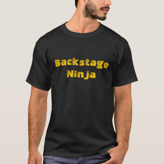 Backstage Ninja, gold text T-Shirt