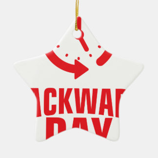 Backward Day - Appreciation Day Ceramic Ornament