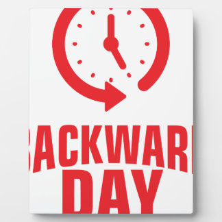 Backward Day - Appreciation Day Plaque