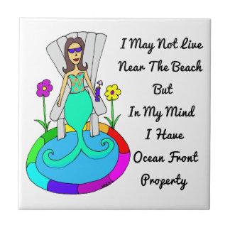 "Backyard Mermaid ""I May Not Live Near The Beach.."" Ceramic Tile"