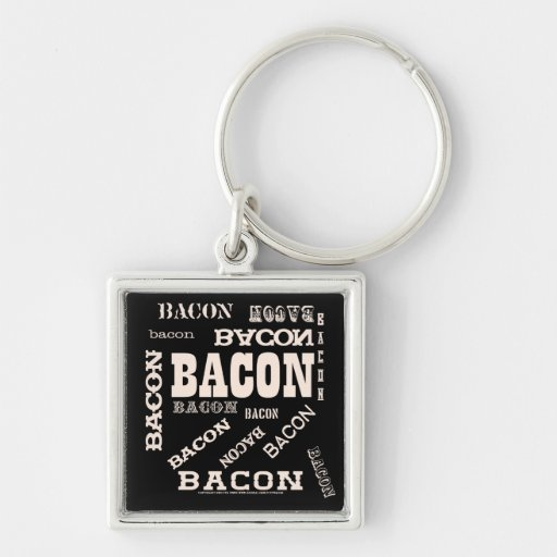 Bacon Bacon Bacon Keychains