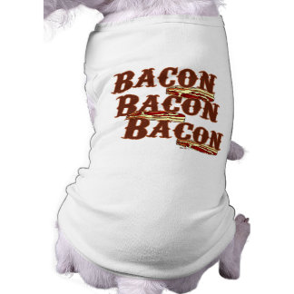 Bacon Bacon Bacon Pet Clothing