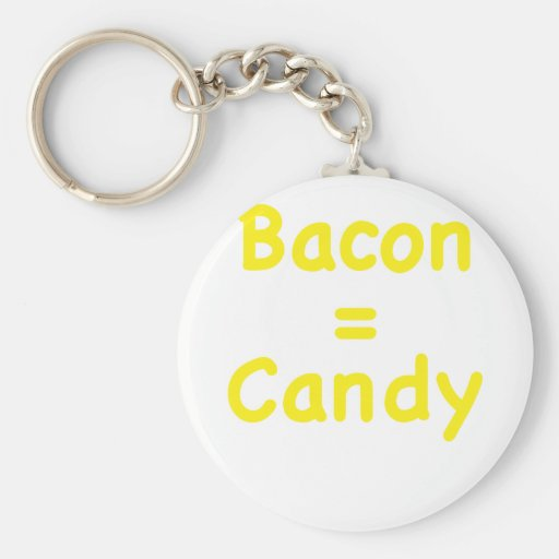 Bacon = Candy Keychain
