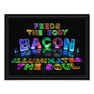 Bacon - Feeds the Body, Illuminates the soul. Photo Art