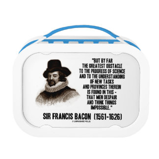 Bacon Greatest Obstacle To Progress Of Science Qte Lunch Box