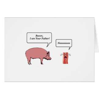 Bacon, I Am Your Father Card