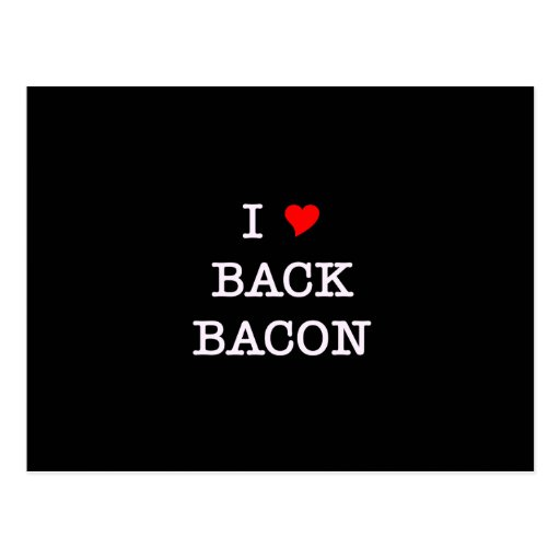 Bacon I Love Back Post Card