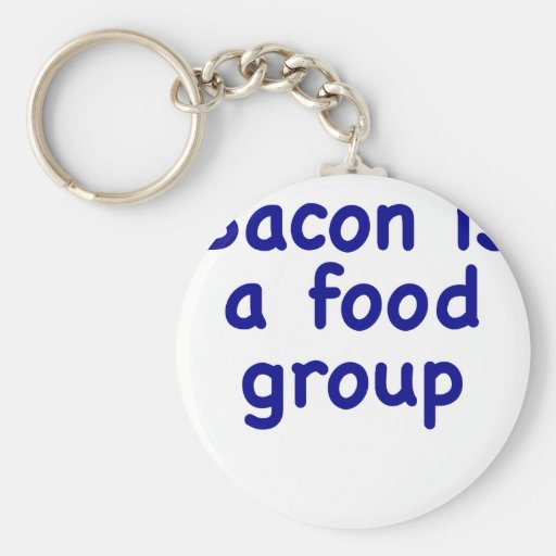 Bacon is a Food Group Key Chain