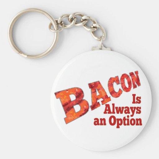 Bacon is Always an Option! Keychain