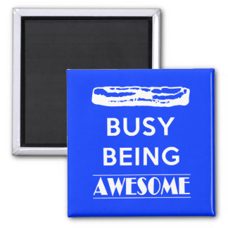 Bacon is Busy Being Awesome! Square Magnet