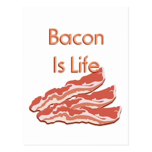Bacon Is Life Post Cards