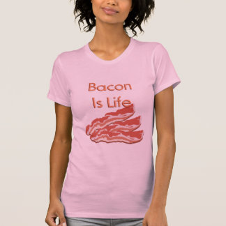Bacon Is Life T-Shirt