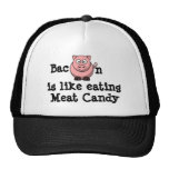 Bacon is like eating Meat Candy Trucker Hat