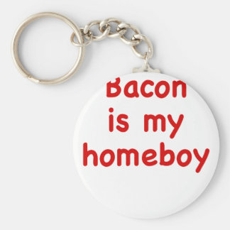 Bacon is my Homeboy Key Chains