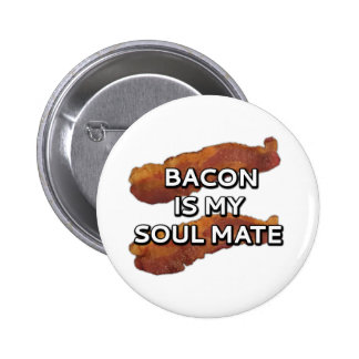 Bacon is my soul mate 6 cm round badge