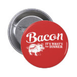 bacon - it's whats for dinner