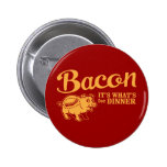 bacon - it's whats for dinner badges