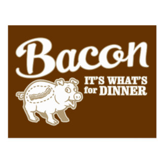 bacon - it's whats for dinner postcard