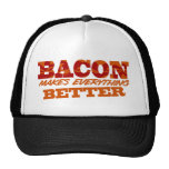 Bacon Makes Everything Better $17.95 (11 colours) Cap