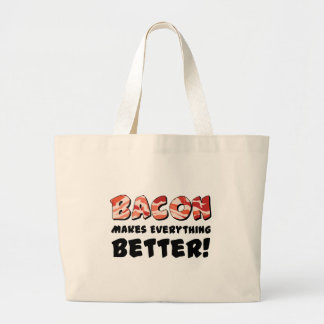 Bacon makes everything better bag