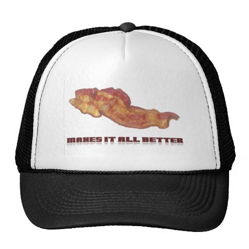 Bacon Makes It All Better Cap