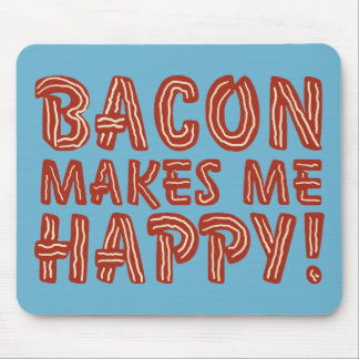 Bacon Makes Me Happy Mouse Pad